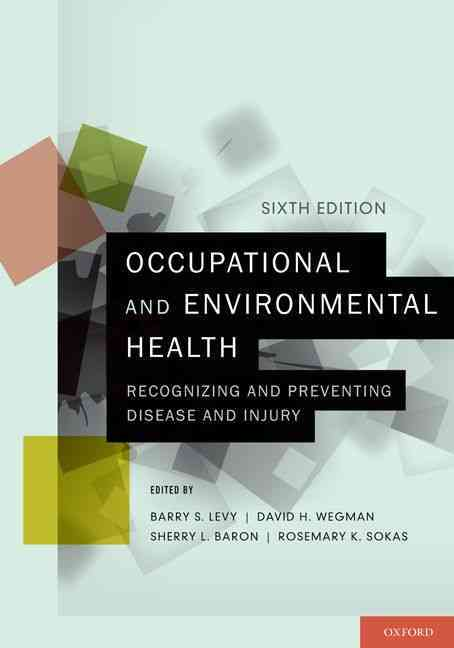 Occupational and Environmental Health By Levy, Barry S./ Wegman, David H./ Baron, Sherry L., M.D./ Sokas, Rosemary K., M.D.