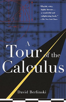 A Tour of the Calculus By Berlinski, David